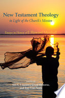 New Testament Theology in Light of the Church s Mission