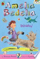 Amelia Bedelia Chapter Book  2  Amelia Bedelia Unleashed