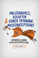 Millennials  Goldfish   Other Training Misconceptions