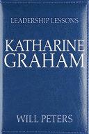 Leadership Lessons: Katharine Graham