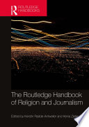 The Routledge Handbook of Religion and Journalism