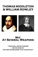 Thomas Middleton   William Rowley   Wit at Several Weapons
