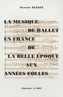 La musique de ballet en France de la Belle Époque aux Années Folles