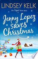 Jenny Lopez Saves Christmas  An I Heart Short Story