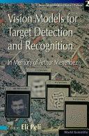 Vision Models for Target Detection and Recognition