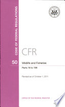 Code Of Federal Regulations Title 50 Wildlife And Fisheries Pt 18 199 Revised As Of October 1 2011