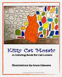 Kitty Cat Mosaic a Coloring Book for Cat Lovers