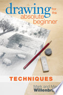 Drawing for the Absolute Beginner  Techniques Book PDF
