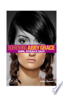 Girl Steals Guy Borrowing Abby Grace Episode 2