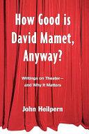 How Good is David Mamet  Anyway
