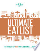"""Lonely Planet's Ultimate Eatlist"" by Lonely Planet Food"