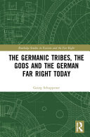 The Germanic Tribes  the Gods and the German Far Right Today