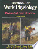 """Textbook of Work Physiology: Physiological Bases of Exercise"" by Per-Olof Åstrand, Kaare Rodahl, Hans A. Dahl, Sigmund B. Strømme"
