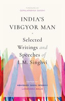 India's vibgyor man: selected writings and speeches of L.M. Singhvi