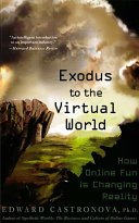Exodus to the Virtual World