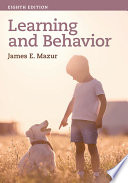 """Learning & Behavior: Eighth Edition"" by James E. Mazur"