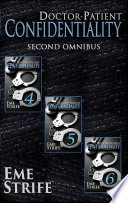 Doctor-Patient Confidentiality: SECOND OMNIBUS (Volumes Four, Five, and Six) (Confidential #1)  : BUNDLE BOX SET