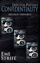 Doctor-Patient Confidentiality: SECOND OMNIBUS (Volumes Four, Five, and Six) (Confidential #1)