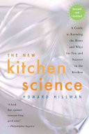 The New Kitchen Science  : A Guide to Knowing the Hows and Whys for Fun and Success in the Kitchen