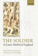 The Soldier in Later Medieval England