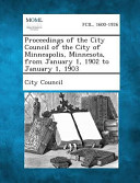 Proceedings Of The City Council Of The City Of Minneapolis Minnesota From January 1 1902 To January 1 1903