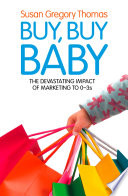 Buy  Buy Baby  How Big Business Captures the Ultimate Consumer     Your Baby or Toddler Book