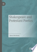 Shakespeare And Protestant Poetics
