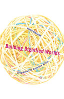 Building Dignified Worlds