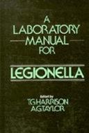 A Laboratory Manual for Legionella