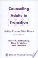 """Counseling Adults in Transition"" by Nancy K. Schlossberg, Jane Goodman"