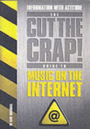 The Cut the Crap! Guide to Music on the Internet