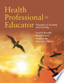 Health Professional As Educator Principles Of Teaching And Learning Book PDF