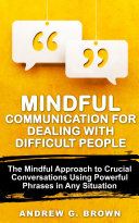 Mindful Communication For Dealing With Difficult People [Pdf/ePub] eBook