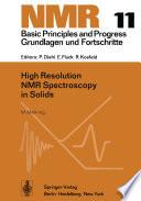 High Resolution NMR Spectroscopy in Solids