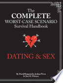"""The Complete Worst-Case Scenario Survival Handbook: Dating & Sex"" by David Borgenicht, Joshua Piven, Ben H. Winters"
