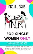 Fix It Jesus For Single Women Only