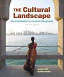 The Cultural Landscape + Masteringgeography With Etext