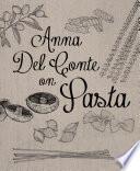 """""""Anna Del Conte On Pasta"""" by Anna Del Conte"""