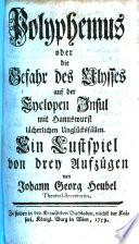 Polyphemus, oder, Die Gefahr des Ulysses auf der Cyclopen Insul mit Hannswurst lächerlichen Unglücksfällen