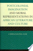 Postcolonial Imagination and Moral Representations in African Literature and Culture