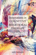 Innovations in Cognitive Behavioral Therapy
