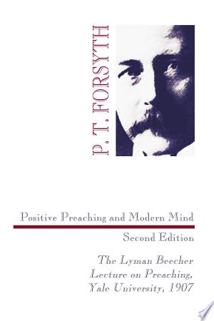 Download Positive Preaching and Modern Mind, Second Edition Free Books - EBOOK
