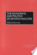 The Economics and Politics of Sports Facilities