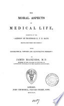 The moral aspects of medical life  the  Akesios  of K F H  Marx  tr   with notices and remarks  by J  Mackness
