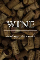 Wine Tasting Journal Notebook Diary For Wine Enthusiasts