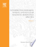 Interpreting Infrared, Raman, and Nuclear Magnetic Resonance Spectra