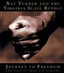 Nat Turner and the Virginia Slave Revolt