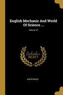 English Mechanic And World Of Science      Volume 37