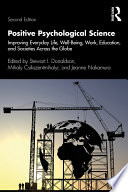 """Positive Psychological Science: Improving Everyday Life, Well-Being, Work, Education, and Societies Across the Globe"" by Stewart I. Donaldson, Mihaly Csikszentmihalyi, Jeanne Nakamura"