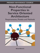 Non-Functional Properties in Service Oriented Architecture: Requirements, Models and Methods